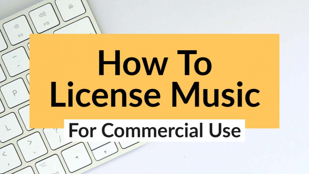 How To License Music For Commercial Use