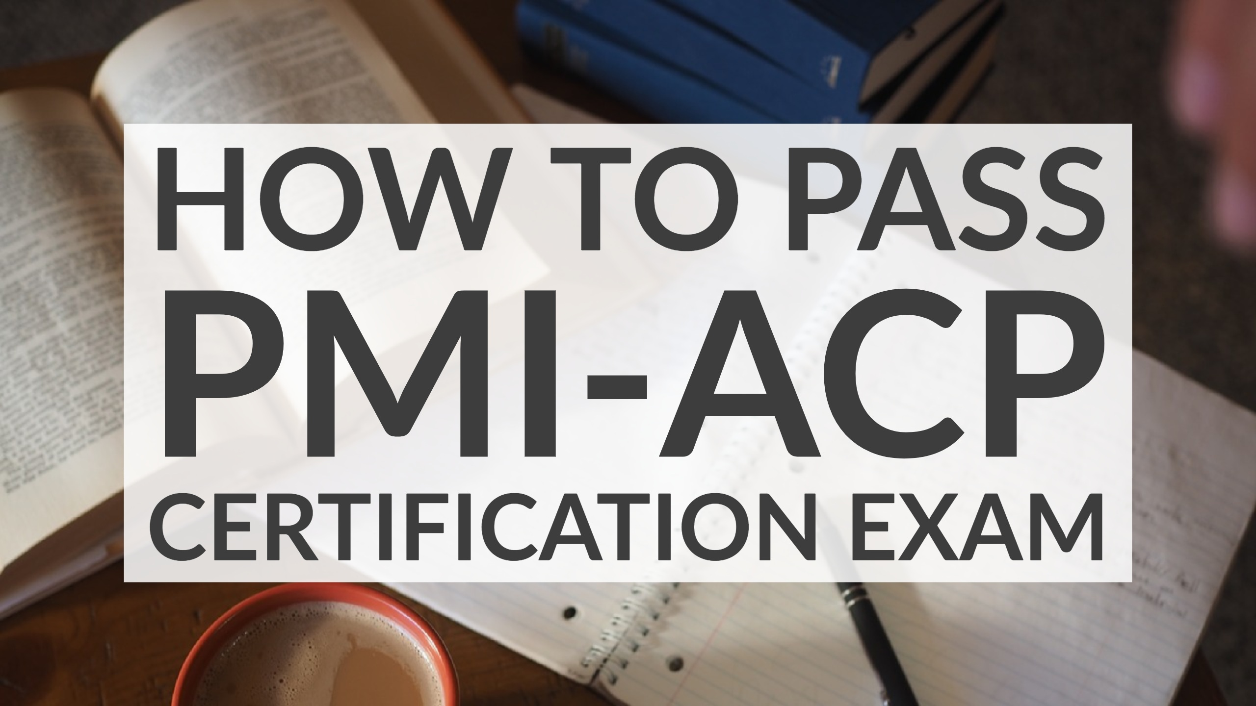 how to pass pmi acp certification test